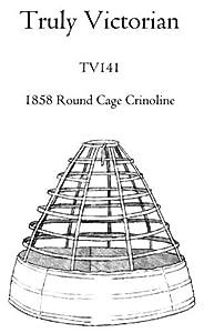Patterns - Truly Victorian #141, 1858 Round Cage Crinoline