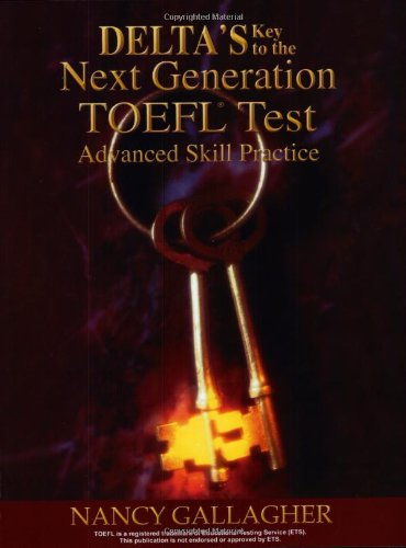 Delta's Key to the Next Generation TOEFL Test: Advanced...