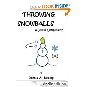 Throwing Snowballs, a Jesus Confession