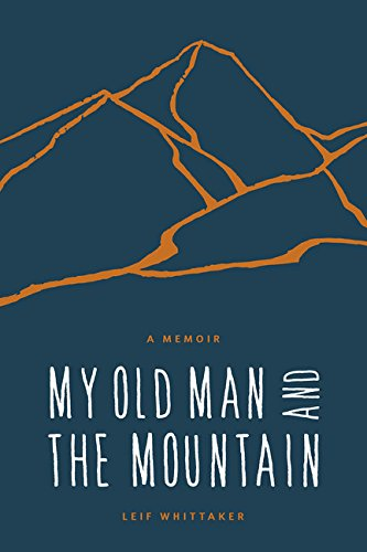 my-old-man-and-the-mountain-a-memoir