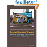 Imaginationen des Urbanen: Konzeption, Reflexion und Fiktion von Stadt in Mittel- und Osteuropa