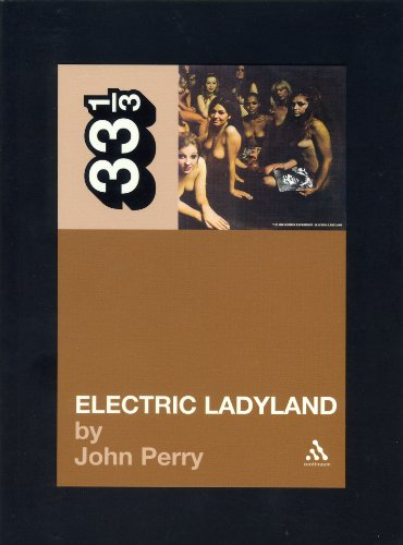 Jimi Hendrix'S Electric Ladyland (Thirty Three And A Third Series)