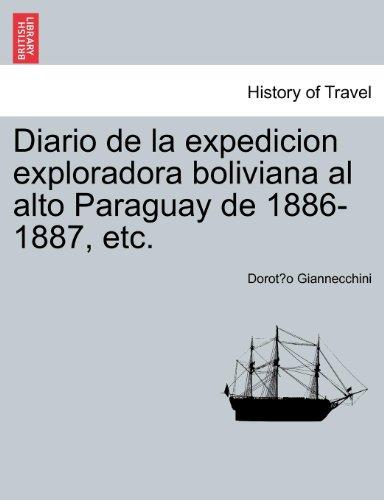 Diario de la expedicion exploradora boliviana al alto Paraguay de 1886-1887, etc.