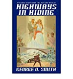 [ HIGHWAYS IN HIDING ] By Smith, George O ( Author) 2007 [ Paperback ]