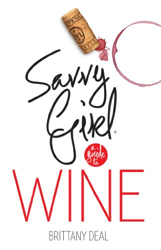 Free Kindle Book : Wine: Savvy Girl, A Guide to Wine