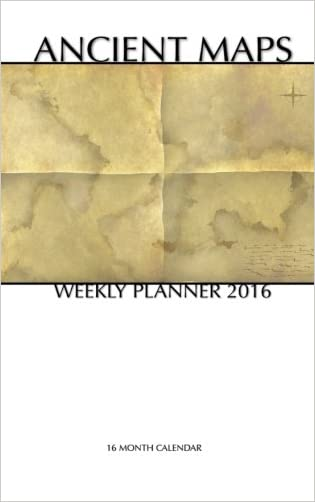 Ancient Maps Weekly Planner 2016: 16 Month Calendar