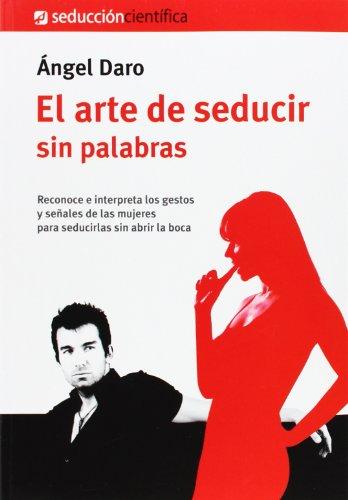 EL ARTE DE SEDUCIR SIN PALABRAS