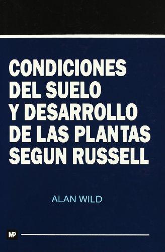 Condiciones del suelo y desarrollo de las plantas según     Russell