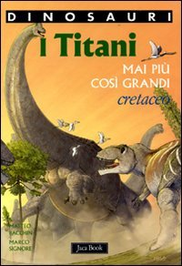 I titani Mai più così grandi Cretaceo Dinosauri PDF