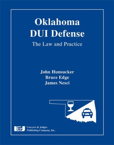 Oklahoma DUI Defense: The Law & Practice