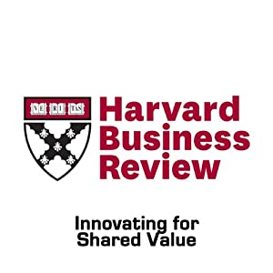Innovating for Shared Value (Harvard Business Review) | [Marc Pfitzer, Valerie Bockstette, Mike Stamp]