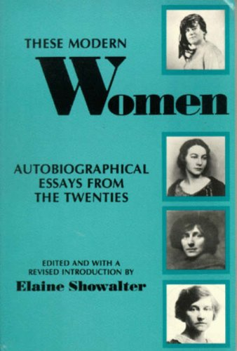 These Modern Women: Autobiographical Essays from the Twenties Second Edition