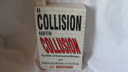 a-collision-with-collusion-a-journal-1983-1987-the-pilots-of-continental-airlines-and-continental-ai