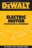 DEWALT Electric Motor Professional Reference - 0975970968