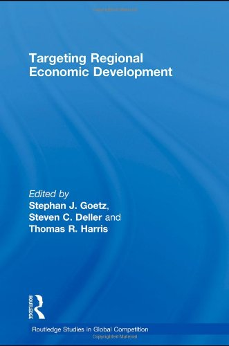 Targeting Regional Economic Development (Routledge Studies in Global Competition)