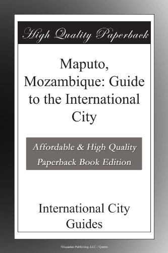 Maputo, Mozambique: Guide to the International City
