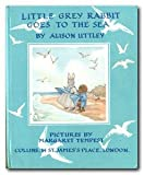 Little Grey Rabbit goes to the sea (Little Grey Rabbit books series-no.19) (0001941194) by Uttley, Alison