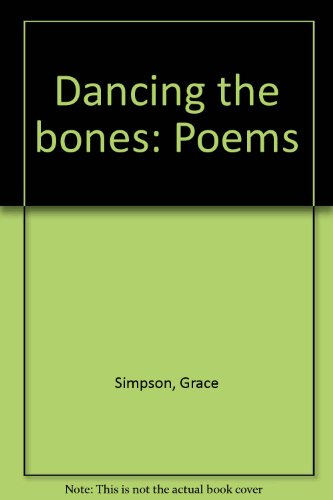 Dancing the Bones: Poems