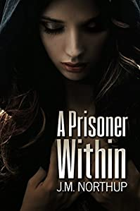 A Prisoner Within: A Dark Psychological Thriller by J.M. Northup ebook deal