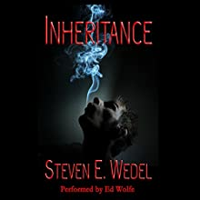 Inheritance (       UNABRIDGED) by Steven E. Wedel Narrated by Ed Wolfe