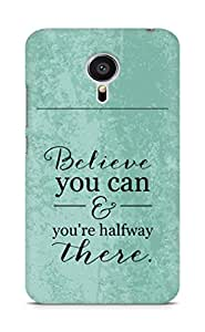 AMEZ believe you can and you are there halfway Back Cover For Meizu MX5