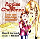 img - for Apples for Cheyenne: A Story about Autism, Horses and Friendship [Paperback] [2010] Elizabeth K Gerlach, Kim Miller book / textbook / text book