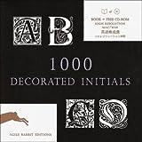 1000 Decorated Initials (Agile Rabbit Editions) - Pepin Press