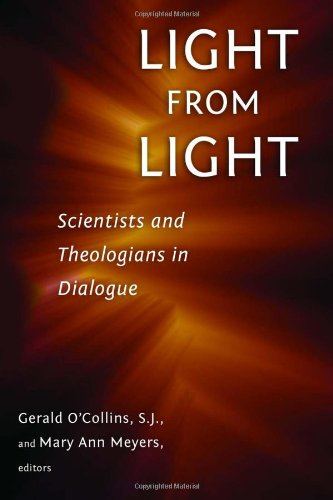 Light from Light: Scientists and Theologians in Dialogue