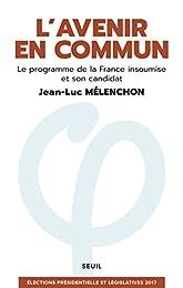 L'avenir en commun - Le programme de la France insoumise et son candidat