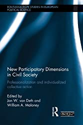 New Participatory Dimensions in Civil Society: Professionalization and Individualized Collective Action (Routledge/ECPR Studies in European Political Science)