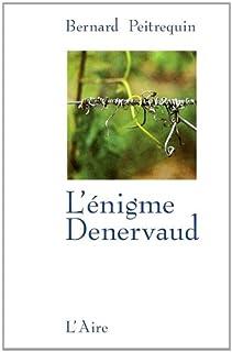 L'énigme Denervaud : roman