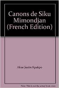 Canons de Siku Mimondjan (French Edition): 9782296005747: Amazon.com