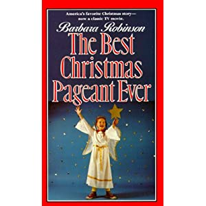 The Best Christmas Pageant Ever [BEST XMAS PAGEANT EVER] [Mass Market Paperback]