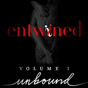 Entwined Erotica: Volume 1: Unbound, All 4 Stories | [Cecilia Tan, Lacey Michaels, Debra Hyde, Lissa Trevor]