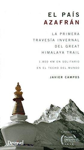 El país azafrán. Primera travesía invernal del Great Himalaya Trail (Literatura (desnivel))