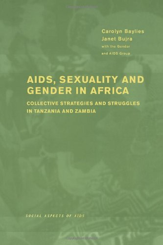 AIDS Sexuality and Gender in Africa: Collective Strategies and Struggles in Tanzania and Zambia (Social Aspects of AIDS)
