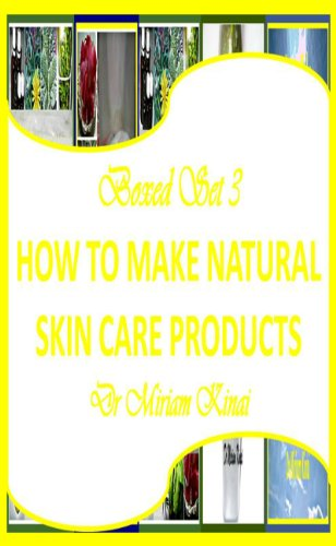 Boxed Set 3 How To Make Natural Skin Care Products