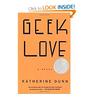 geek love a novel katherine dunn 9780375713347 amazoncom books find love 300x300