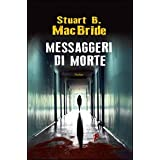 Messaggeri di mortedi Stuart MacBride