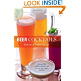 Beer Cocktails: 50 Superbly Crafted Cocktails that Liven Up Your Lagers and Ales (50 Series) by Howard Stelzer