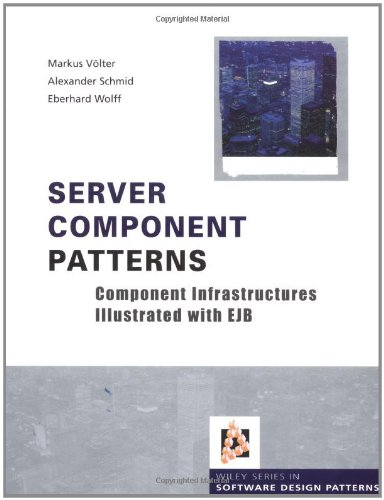 Server Component Patterns: Component Infrastructures Illustrated with EJB (Wiley Software Patterns Series)
