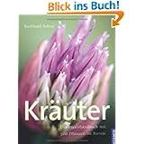 Kräuter: Das Praxishandbuch mit 500 Pflanzen im Porträt