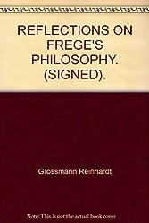 Reflections on Frege's philosophy (Northwestern University publications in analytical philosophy)