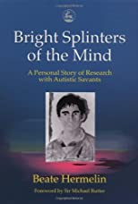 Bright Splinters of the Mind: A Personal Story of Research with Autistics Savant