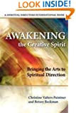 Awakening the Creative Spirit: Bringing the Arts to Spiritual Direction (Spiritual Directors International)