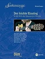 Saitenwege - der leichte Einstieg: in die Welt der klassischen Gitarre