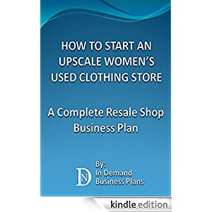 How To Start An Upscale Women 39 S Used Clothing Store A