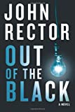 Out of the Black by John Rector