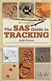 img - for The SAS Guide to Tracking, New and Revised [Paperback] [2008] Revised Ed. Bob Carss, Roy Thomasson, John