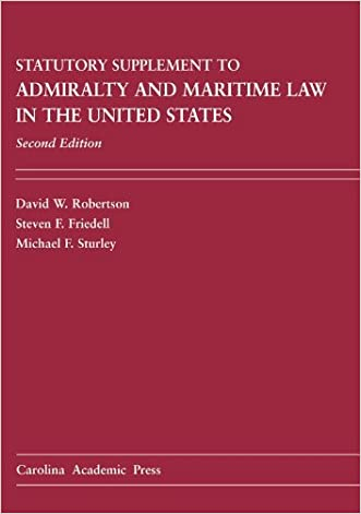 Admiralty and Maritime Law in the United States Statutory Supplement written by David W. Robertson